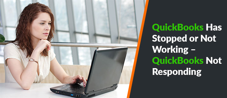 QuickBooks Has Stopped or Not Working